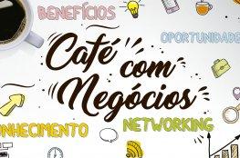 Café com Negócios traz dinâmica para integração entre empresários