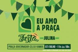 Praça Governador Celso Ramos recebe festa julina no 'Eu Amo a Praça'